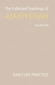 The collected teachings of ajahn chah volume 1 daily life practice   ajahn chah