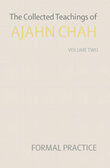 The collected teachings of ajahn chah volume 2 formal practice   ajahn chah