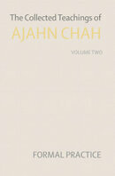 The collected teachings of ajahn chah volume 2 formal practice   ajahn chah